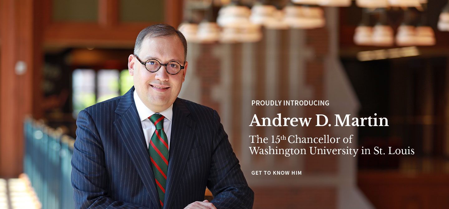 Proudly introducing Andrew D. Martin, the 15th Chancellor of Washington University in St. Louis.