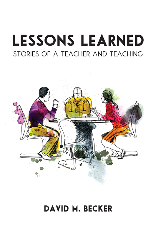 Lessons Learned: Stories of a Teacher and Teaching